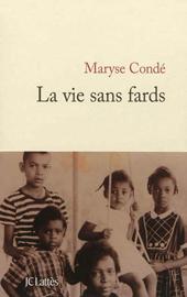 La vie sans fards, un livre de Maryse Condé (170)