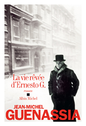 La vie rêvée d'Ernesto G. : un roman de Jean-Michel Guenassia